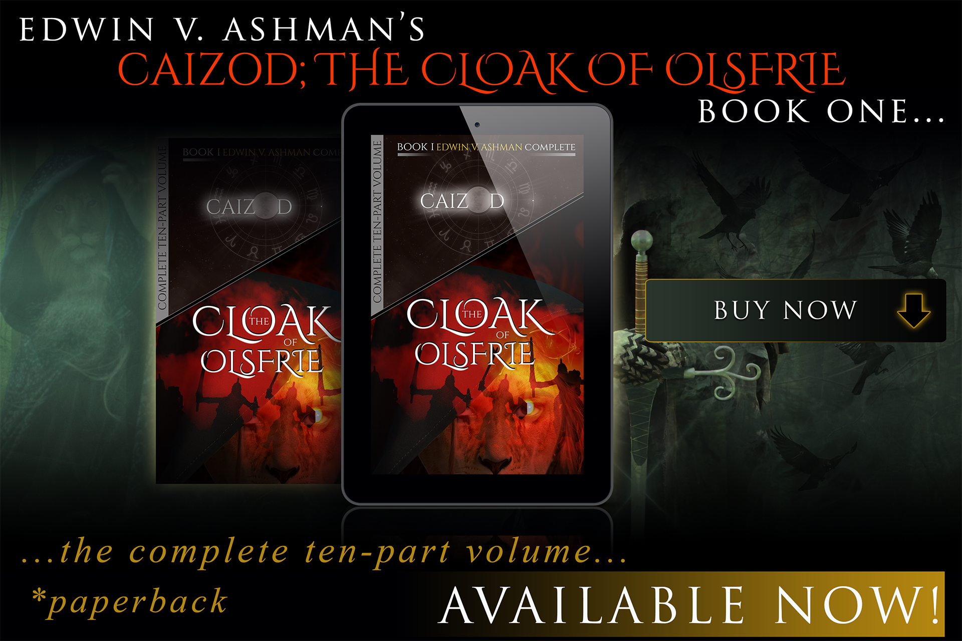 Edwin V. Ashman's Caizod; The Cloak of Olsfrie, Book One... the complete ten-part volume... Available Now!