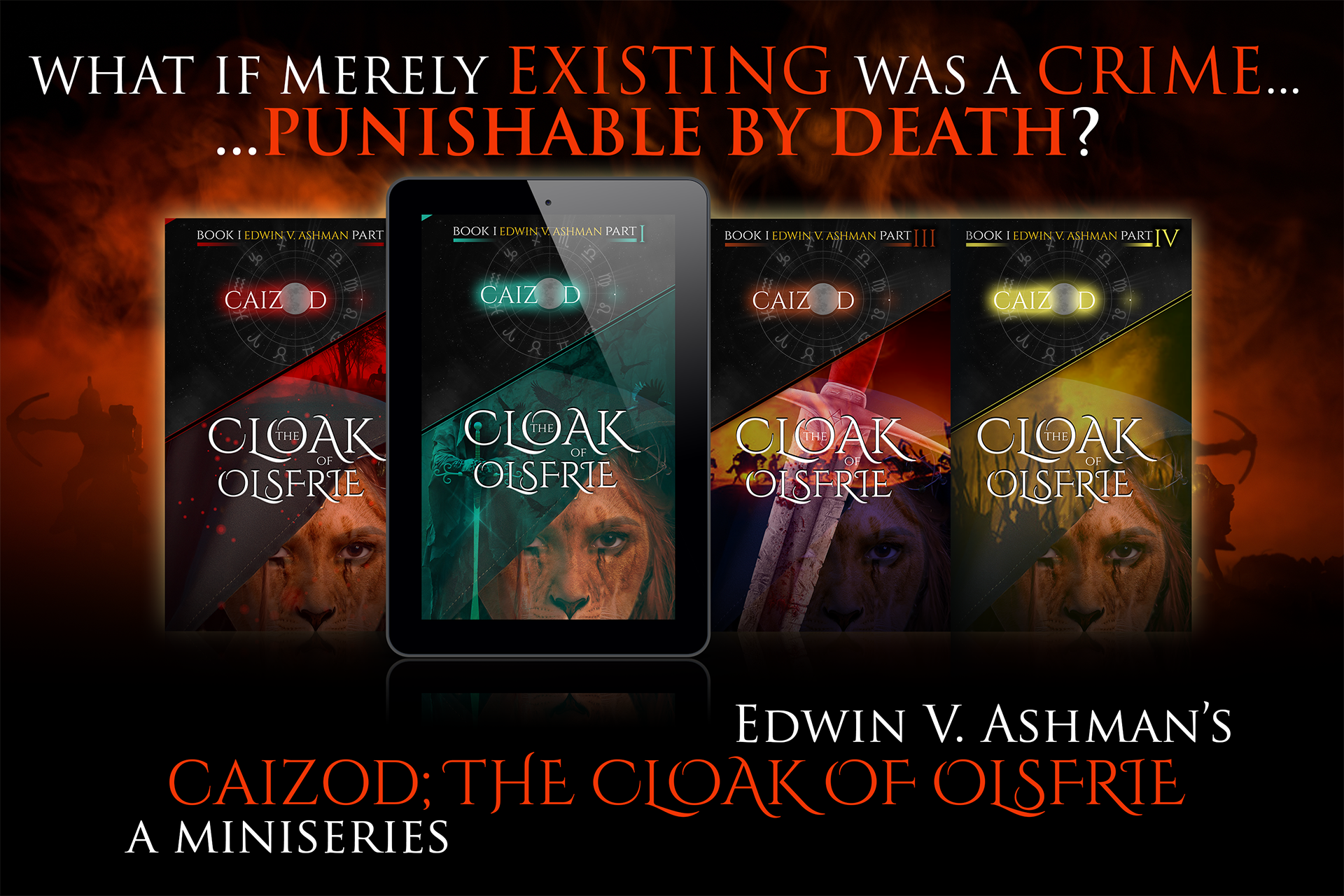 What if merely existing was a crime... Punishable by death? Caizod; The Cloak of Olsfrie by Edwin V. Ashman